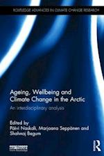 Ageing, Wellbeing and Climate Change in the Arctic (Routledge Advances in Climate Change Research)