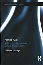 Arming Asia (Routledge Security in Asia Series)