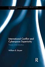 International Conflict and Cyberspace Superiority (Routledge Studies in Conflict Security and Technology)