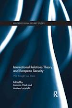 International Relations Theory and European Security (Routledge Global Security Studies)
