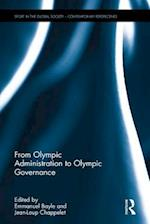 From Olympic Administration to Olympic Governance (Sport in the Global Society - Contemporary Perspectives)