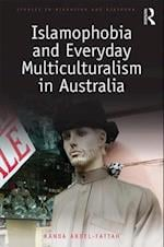 Islamophobia and Everyday Multiculturalism in Australia (Studies in Migration and Diaspora)