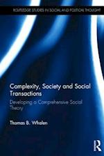Complexity, Society and Social Transactions (Routledge Studies in Social And Political Thought)