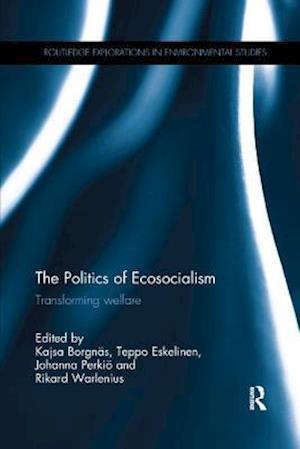 Bog, paperback The Politics of Ecosocialism af Kajsa Borgnas