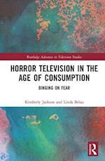 Horror Television in the Age of Consumption (Routledge Advances in Television Studies)