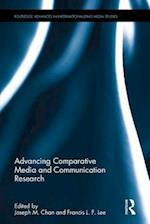 Advancing Comparative Media and Communication Research (Routledge Advances in Internationalizing Media Studies)