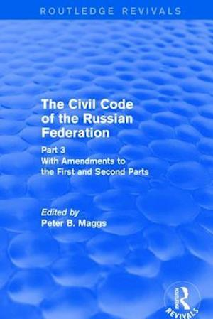 Revival: Civil Code of the Russian Federation: Pt. 3: With Amendments to the First and Second Parts (2002)