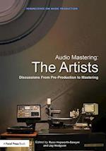 Audio Mastering: The Artists (Perspectives on Music Production)