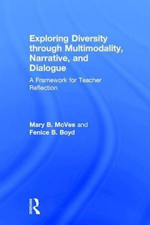 Exploring Diversity through Multimodality, Narrative, and Dialogue : A Framework for Teacher Reflection