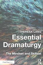 Essential Dramaturgy : The Mindset and Skillset