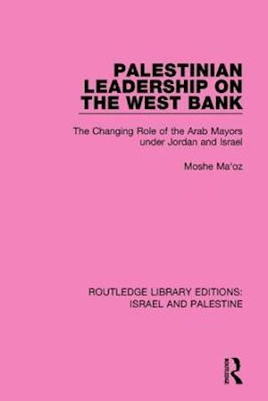 Bog, paperback Palestinian Leadership on the West Bank af Moshe Ma'oz
