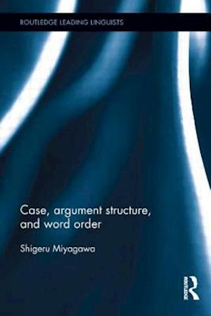 Case, Argument Structure, and Word Order