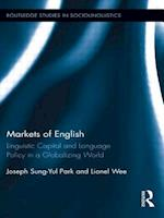 Markets of English : Linguistic Capital and Language Policy in a Globalizing World