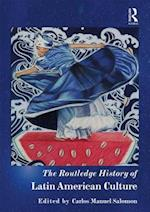 The Routledge History of Latin American Culture (The Routledge Histories)