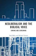 Neoliberalism and the Biblical Voice (Routledge Studies in Religion)