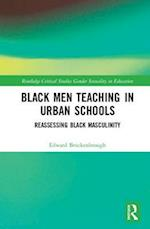 Black Men Teaching in Urban Schools: (Routledge Critical Studies in Gender and Sexuality in Education)
