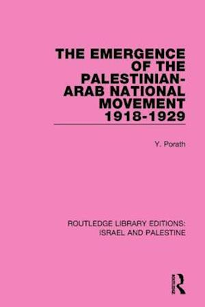Bog, paperback The Emergence of the Palestinian-Arab National Movement, 1918-1929 af Yehoshua Porath