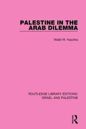 Palestine in the Arab Dilemma