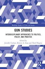 Routledge International Handbook on Gun Studies