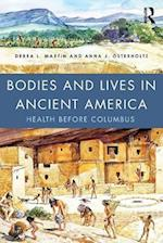Bodies and Lives in Ancient America af Debra L. Martin