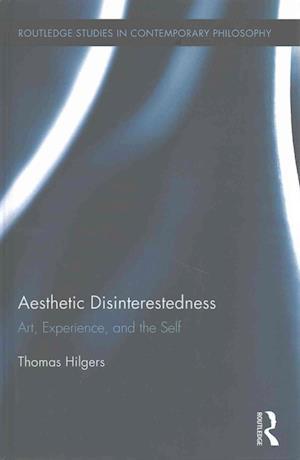Bog, hardback Aesthetic Disinterestedness af Thomas Hilgers