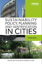 Sustainability Policy, Planning and Gentrification in Cities (Routledge Equity Justice and the Sustainable City series)