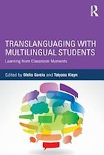 Translanguaging with Multilingual Students af Ofelia Garcia