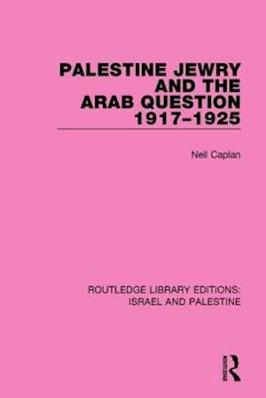 Bog, paperback Palestine Jewry and the Arab Question, 1917-1925 af Neil Caplan