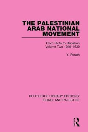 Bog, paperback The Palestinian Arab National Movement, 1929-1939 af Yehoshua Porath