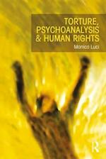 Torture, Psychoanalysis and Human Rights