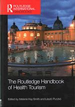 The Routledge Handbook of Health Tourism (Routledge International Handbooks)