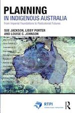Planning in Indigenous Australia (Rtpi Library Series)