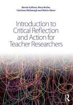 Introduction to Critical Reflection and Action for Teacher Researchers