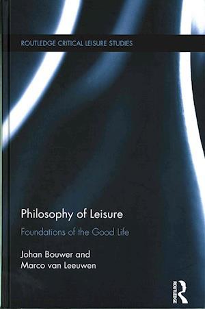 Bog, hardback Philosophy of Leisure af Johan Bouwer