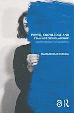 Power, Knowledge and Feminist Scholarship af Maria Do Mar Pereira