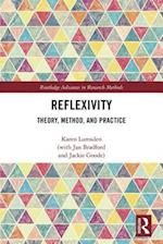 Reflexivity: Theory, Method and Practice (Routledge Advances in Research Methods)