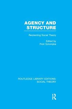 Bog, paperback Agency and Structure af Piotr Sztompka