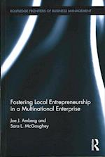 Fostering Local Entrepreneurship in a Multinational Enterprise (Routledge Frontiers of Business Management)
