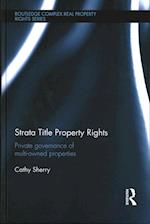 Strata Title Property Rights (Routledge Complex Real Property Rights Series)