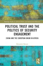 Political Trust and the Politics of Security Engagement (Routledge Studies in African Politics and International Relations)