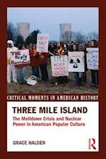 Three Mile Island (Critical Moments in American History)