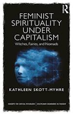 Feminist Spirituality Under Capitalism (Concepts for Critical Psychology)