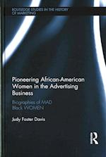 Pioneering African-American Women in the Advertising Business (Routledge Studies in the History of Marketing)