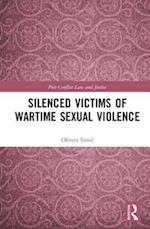 Silenced Victims of Wartime Sexual Violence (Post Conflict Law and Justice)