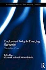 Employment Policy in Emerging Economies (Routledge Studies in Development Economics)