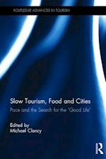 Slow Tourism, Food and Cities (Routledgeadvances in Tourism)