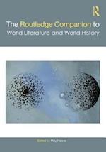 The Routledge Companion to World Literature and World History (Routledge Literature Companions)