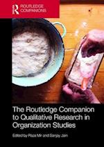 The Routledge Companion to Qualitative Research in Organization Studies af Raza Mir