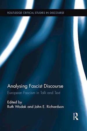 Analysing Fascist Discourse : European Fascism in Talk and Text