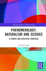 Phenomenology, Naturalism and Empirical Science (Routledge Research in Phenomenology)